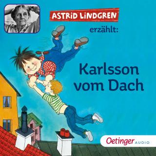 Astrid Lindgren: Astrid Lindgren erzählt Karlsson vom Dach