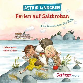 Astrid Lindgren: Ferien auf Saltkrokan. Ein Kaninchen für Pelle