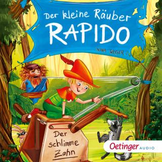 Nina Weger: Der kleine Räuber Rapido 3. Der schlimme Zahn