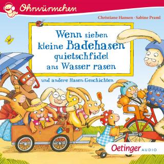 Sabine Praml, Heinz Brand, Hans-Christian Schmidt, Susanne Weber: OHRWÜRMCHEN Wenn sieben kleine Badehasen quietschfidel ans Wasser rasen und andere Hasen-Geschichten