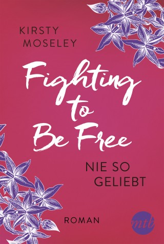Kirsty Moseley: Fighting to Be Free - Nie so geliebt