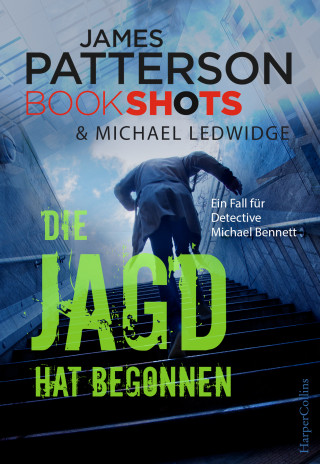 James Patterson: Die Jagd hat begonnen