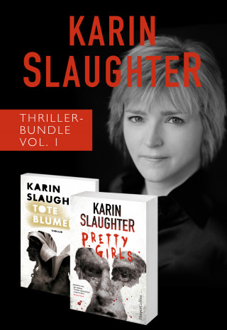 Karin Slaughter: Karin Slaughter Thriller-Bundle Vol. 1 (Tote Blumen / Pretty Girls)