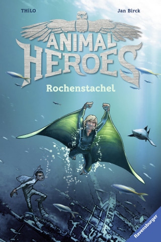 THiLO: Animal Heroes, Band 2: Rochenstachel