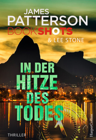 James Patterson: In der Hitze des Todes