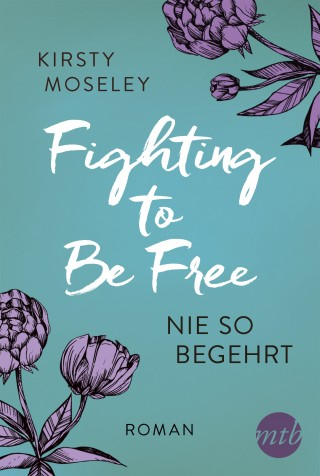 Kirsty Moseley: Fighting to Be Free - Nie so begehrt