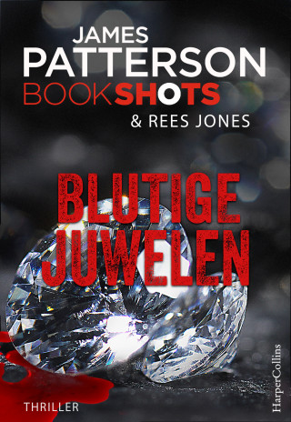 James Patterson: Blutige Juwelen