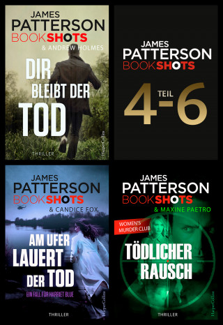 James Patterson: James Patterson Bookshots - Teil 4-6