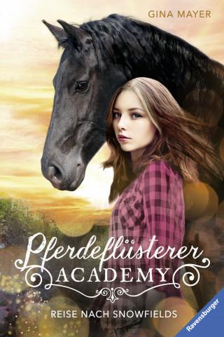 Gina Mayer: Pferdeflüsterer-Academy, Band 1: Reise nach Snowfields