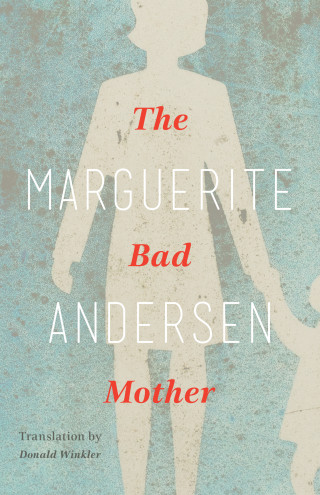 Marguerite Anderson: The Bad Mother