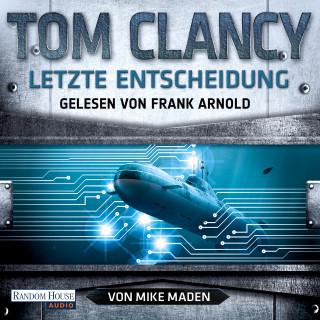 Tom Clancy, Mike Maden: Letzte Entscheidung