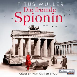 Titus Müller: Die fremde Spionin (1)