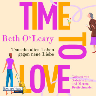 Beth O'Leary: Time to Love – Tausche altes Leben gegen neue Liebe