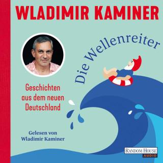 Wladimir Kaminer: Die Wellenreiter