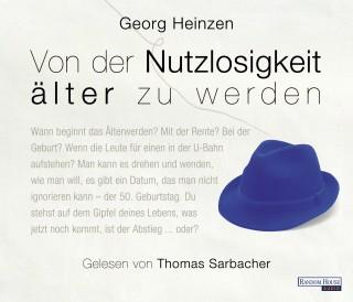 Georg Heinzen: Von der Nutzlosigkeit, älter zu werden