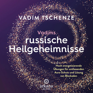 Vadim Tschenze, Dani Felber: Vadims russische Heilgeheimnisse