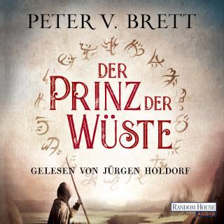 Peter V. Brett: Der Prinz der Wüste