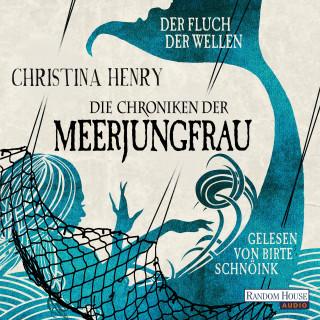 Christina Henry: Die Chroniken der Meerjungfrau - Der Fluch der Wellen