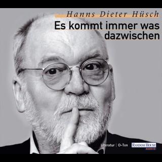 Hanns Dieter Hüsch: Es kommt immer was dazwischen