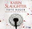 Karin Slaughter: Tote Augen