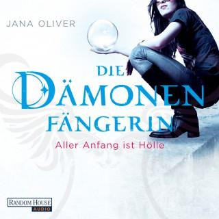 Jana Oliver: Die Dämonenfängerin