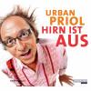 Urban Priol: Hirn ist aus