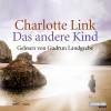 Charlotte Link: Das andere Kind