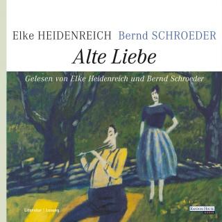 Elke Heidenreich, Bernd Schroeder: Alte Liebe