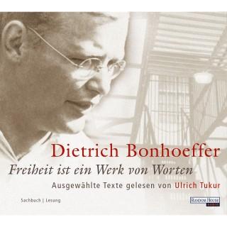 Dietrich Bonhoeffer: Freiheit ist ein Werk von Worten