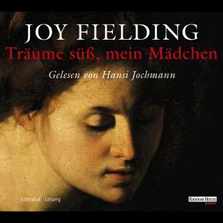 Joy Fielding: Träume süß, mein Mädchen