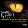 Mary Higgins Clark: Weil deine Augen ihn nicht sehen