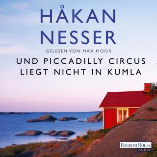 Håkan Nesser: Und Piccadilly Circus liegt nicht in Kumla