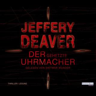 Jeffery Deaver: Der gehetzte Uhrmacher