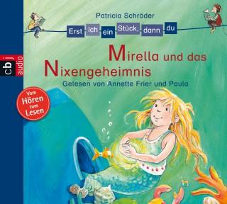 Patricia Schröder: Erst ich ein Stück, dann du - Mirella und das Nixen-Geheimnis