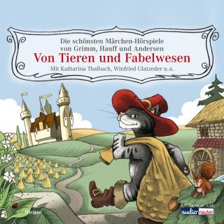 Hans Christian Andersen, Brüder Grimm, Wilhelm Hauff: Von Tieren und Fabelwesen