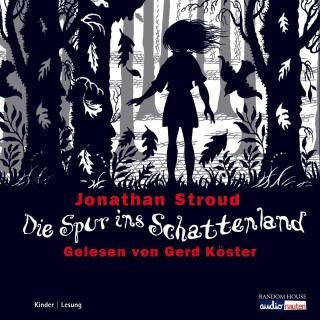 Jonathan Stroud: Die Spur ins Schattenland
