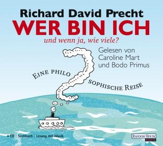 Richard David Precht: Wer bin ich - und wenn ja, wie viele?