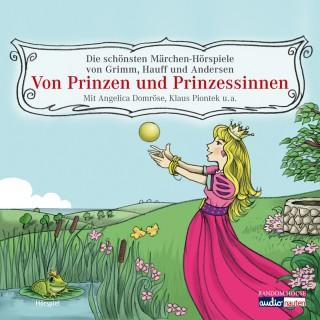 Hans Christian Andersen, Brüder Grimm, Wilhelm Hauff: Von Prinzen und Prinzessinnen