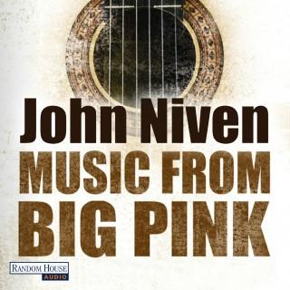 John Niven: Music from Big Pink