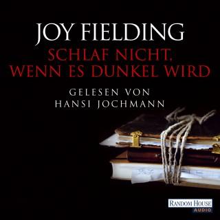 Joy Fielding: Schlaf nicht, wenn es dunkel wird