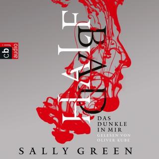 Sally Green: HALF BAD – Das Dunkle in mir