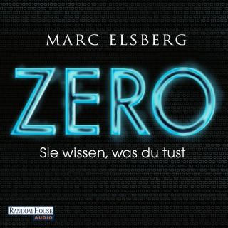 Marc Elsberg: ZERO - Sie wissen, was du tust