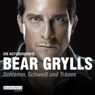 Bear Grylls: Schlamm, Schweiß und Tränen