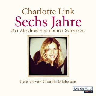 Charlotte Link: Sechs Jahre