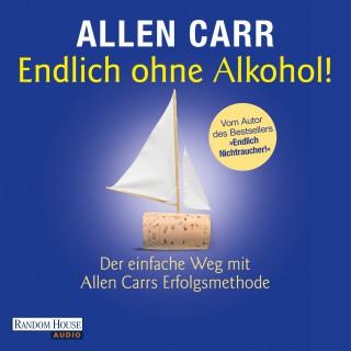 Allen Carr: Endlich ohne Alkohol!