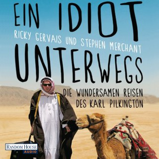 Karl Pilkington, Ricky Gervais, Stephen Merchant: Ein Idiot unterwegs