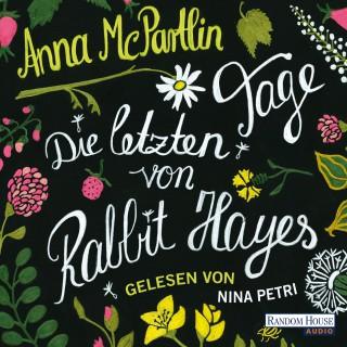 Anna McPartlin: Die letzten Tage von Rabbit Hayes