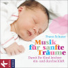 Franz Schuier: Musik für sanfte Träume