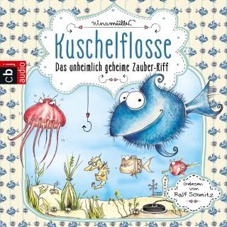 Nina Müller: Kuschelflosse - Das unheimlich geheime Zauber-Riff