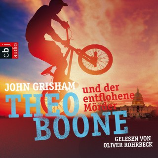 John Grisham: Theo Boone und der entflohene Mörder
